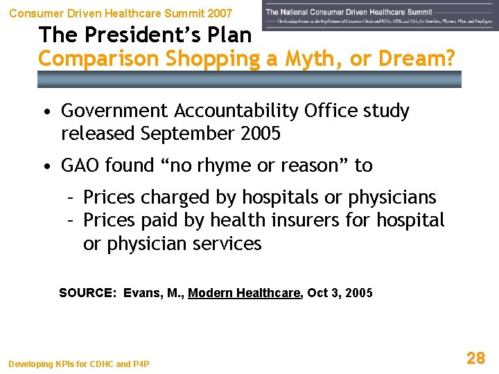 Consumer Driven Healthcare Summit 2007 The President's Plan Comparison Shopping a Myth, or Dream?