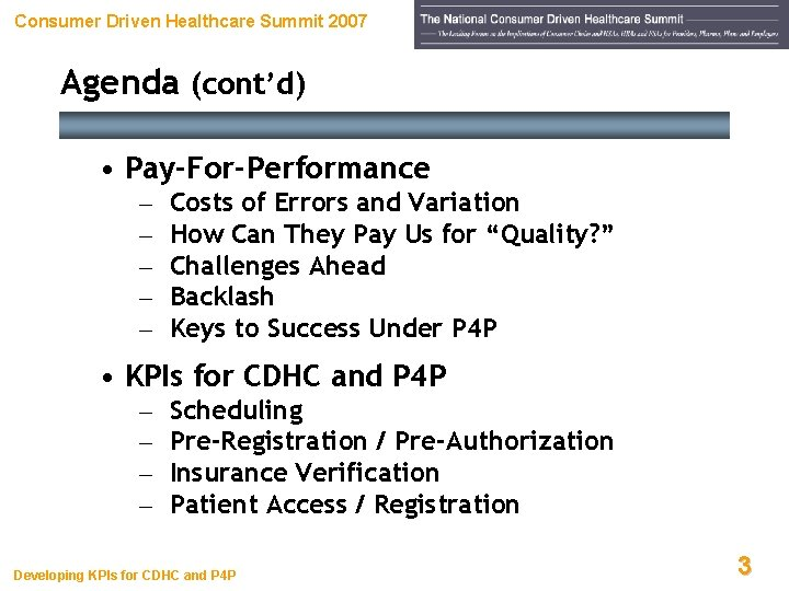 Consumer Driven Healthcare Summit 2007 Agenda (cont'd) • Pay-For-Performance – – – Costs of