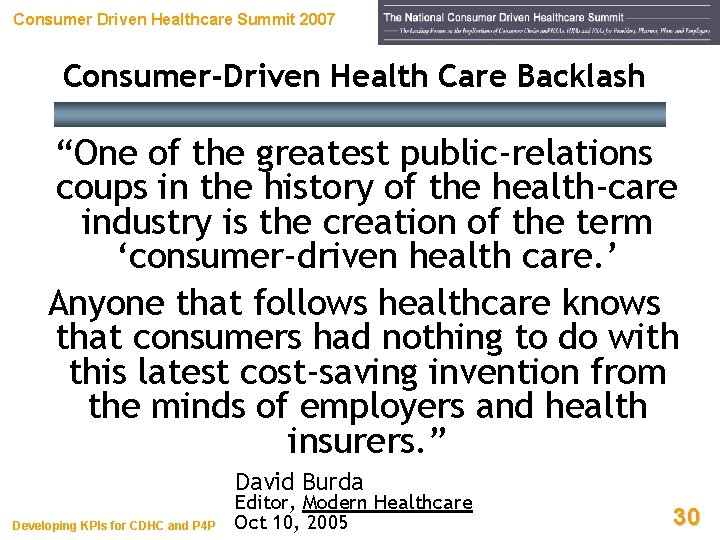 """Consumer Driven Healthcare Summit 2007 Consumer-Driven Health Care Backlash """"One of the greatest public-relations"""