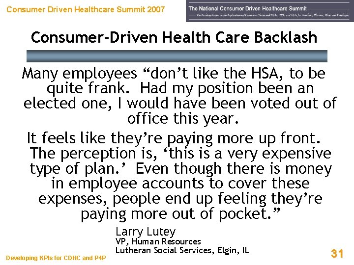"""Consumer Driven Healthcare Summit 2007 Consumer-Driven Health Care Backlash Many employees """"don't like the"""