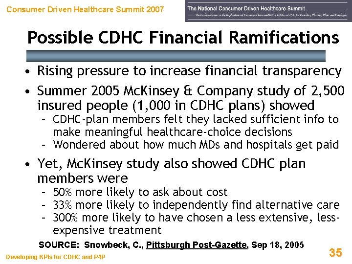 Consumer Driven Healthcare Summit 2007 Possible CDHC Financial Ramifications • Rising pressure to increase