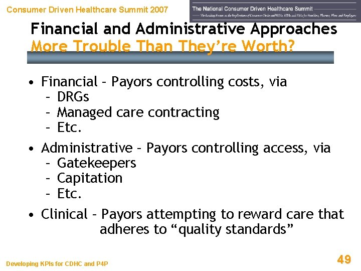 Consumer Driven Healthcare Summit 2007 Financial and Administrative Approaches More Trouble Than They're Worth?
