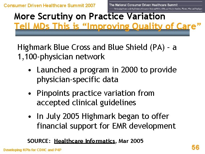 Consumer Driven Healthcare Summit 2007 More Scrutiny on Practice Variation Tell MDs This is