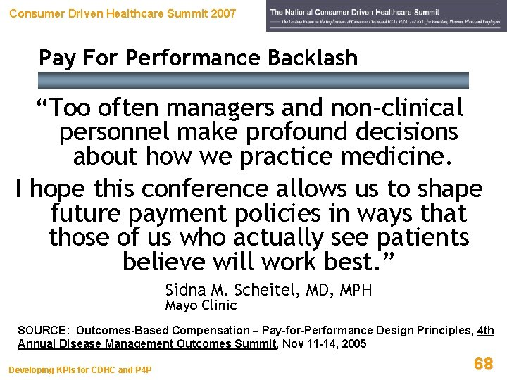 """Consumer Driven Healthcare Summit 2007 Pay For Performance Backlash """"Too often managers and non-clinical"""