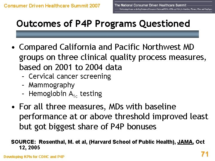 Consumer Driven Healthcare Summit 2007 Outcomes of P 4 P Programs Questioned • Compared