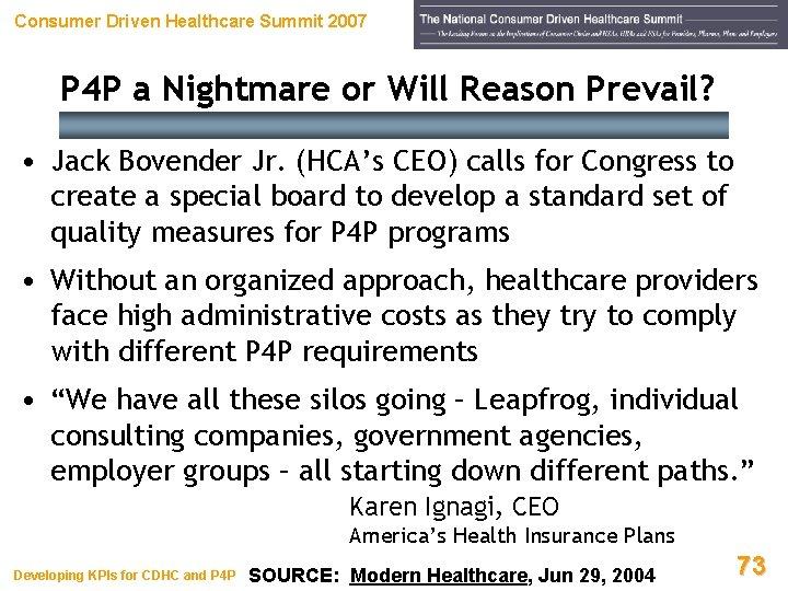 Consumer Driven Healthcare Summit 2007 P 4 P a Nightmare or Will Reason Prevail?