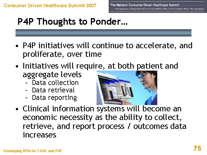Consumer Driven Healthcare Summit 2007 P 4 P Thoughts to Ponder… • P 4