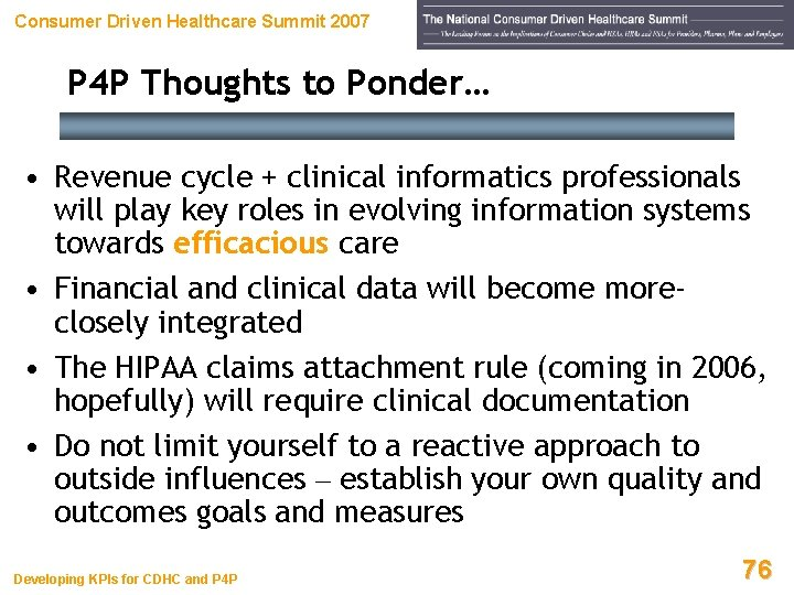 Consumer Driven Healthcare Summit 2007 P 4 P Thoughts to Ponder… • Revenue cycle