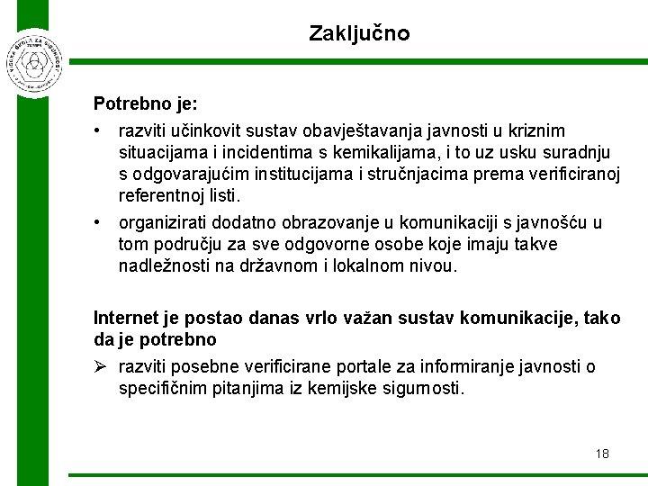 Zaključno Potrebno je: • razviti učinkovit sustav obavještavanja javnosti u kriznim situacijama i incidentima