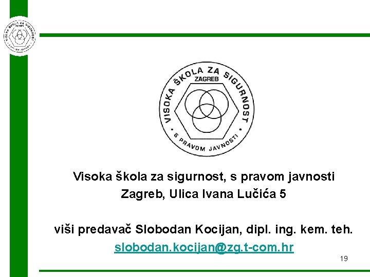 Visoka škola za sigurnost, s pravom javnosti Zagreb, Ulica Ivana Lučića 5 viši predavač
