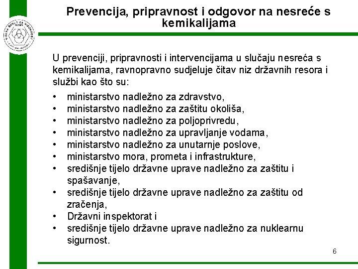 Prevencija, pripravnost i odgovor na nesreće s kemikalijama U prevenciji, pripravnosti i intervencijama u