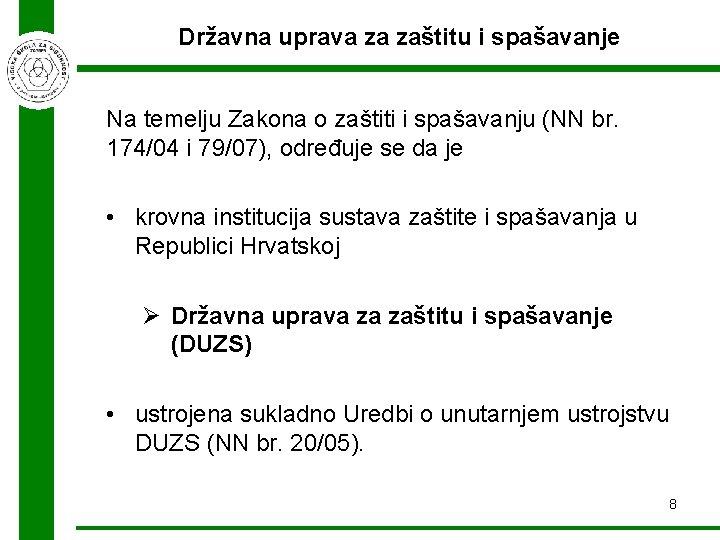 Državna uprava za zaštitu i spašavanje Na temelju Zakona o zaštiti i spašavanju (NN