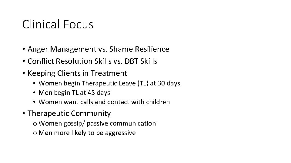 Clinical Focus • Anger Management vs. Shame Resilience • Conflict Resolution Skills vs. DBT