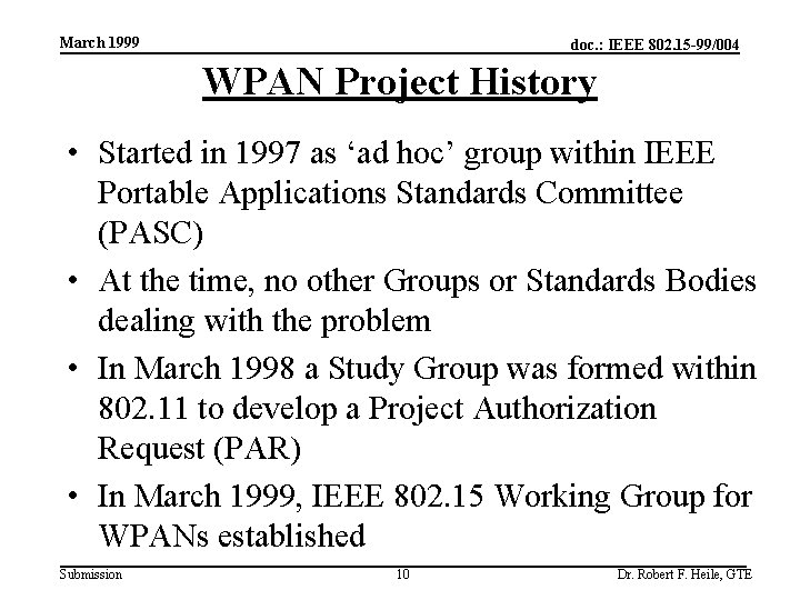 March 1999 doc. : IEEE 802. 15 -99/004 WPAN Project History • Started in