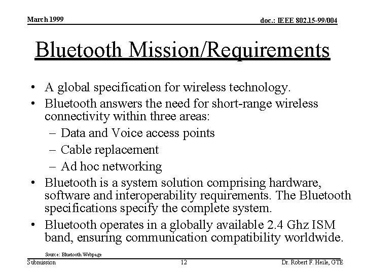 March 1999 doc. : IEEE 802. 15 -99/004 Bluetooth Mission/Requirements • A global specification