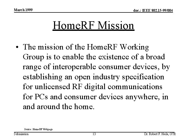 March 1999 doc. : IEEE 802. 15 -99/004 Home. RF Mission • The mission