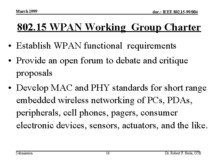 March 1999 doc. : IEEE 802. 15 -99/004 802. 15 WPAN Working Group Charter