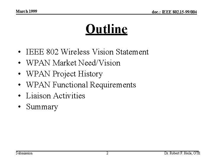 March 1999 doc. : IEEE 802. 15 -99/004 Outline • • • IEEE 802