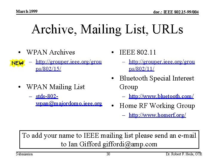 March 1999 doc. : IEEE 802. 15 -99/004 Archive, Mailing List, URLs • WPAN