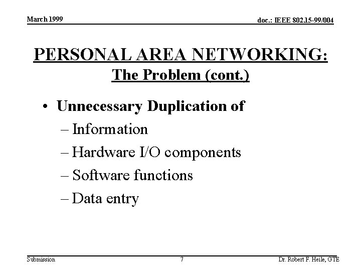 March 1999 doc. : IEEE 802. 15 -99/004 PERSONAL AREA NETWORKING: The Problem (cont.