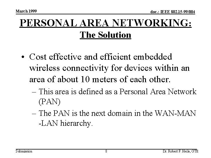 March 1999 doc. : IEEE 802. 15 -99/004 PERSONAL AREA NETWORKING: The Solution •