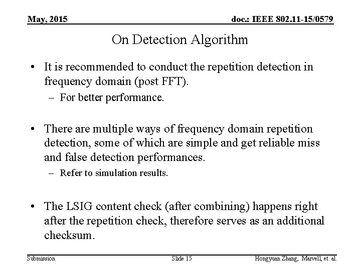 May, 2015 doc. : IEEE 802. 11 -15/0579 On Detection Algorithm • It is