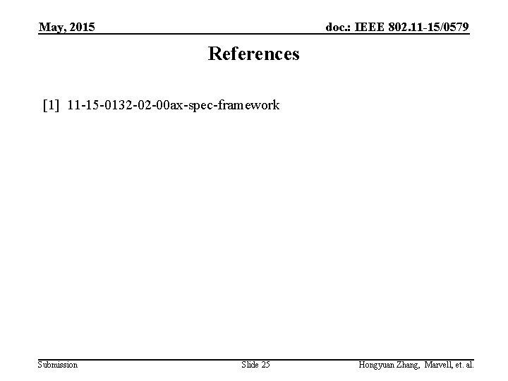 May, 2015 doc. : IEEE 802. 11 -15/0579 References [1] 11 -15 -0132 -02