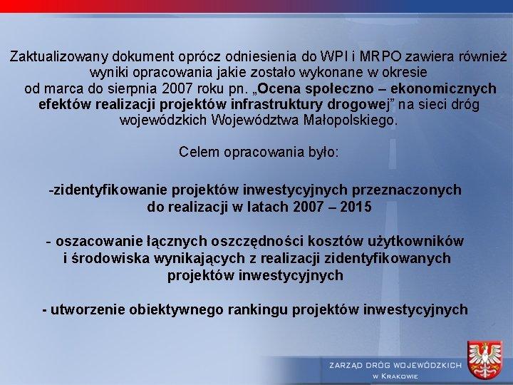 Zaktualizowany dokument oprócz odniesienia do WPI i MRPO zawiera również wyniki opracowania jakie zostało