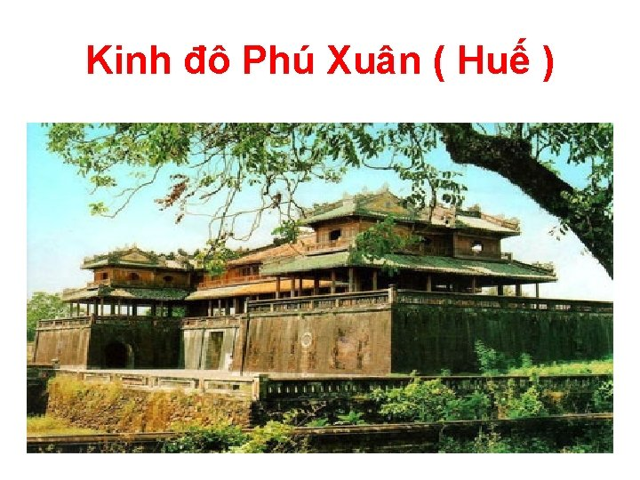 Kinh đô Phú Xuân ( Huế )