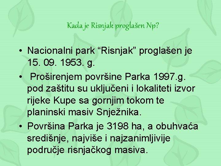 """Kada je Risnjak proglašen Np? • Nacionalni park """"Risnjak"""" proglašen je 15. 09. 1953."""