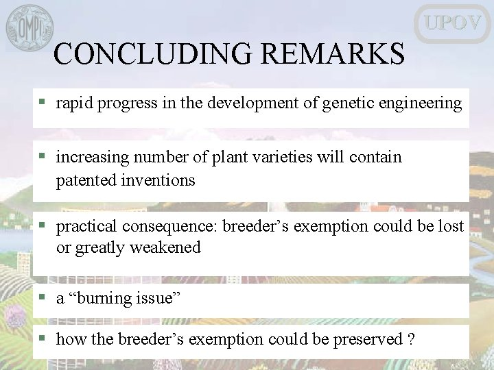 UPOV CONCLUDING REMARKS § rapid progress in the development of genetic engineering § increasing
