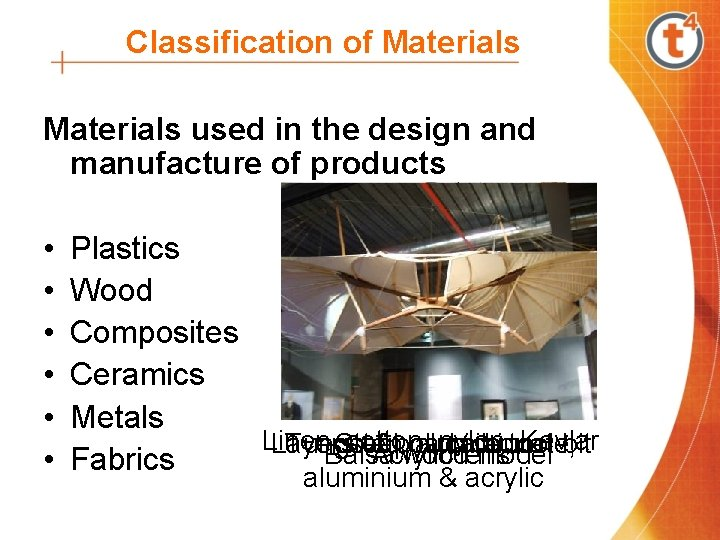 Classification of Materials used in the design and manufacture of products • • •