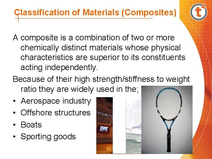 Classification of Materials (Composites) A composite is a combination of two or more chemically