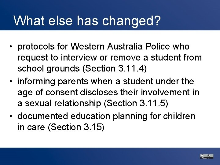 What else has changed? • protocols for Western Australia Police who request to interview