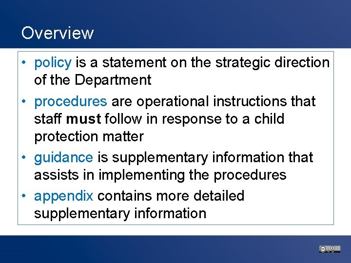 Overview • policy is a statement on the strategic direction of the Department •