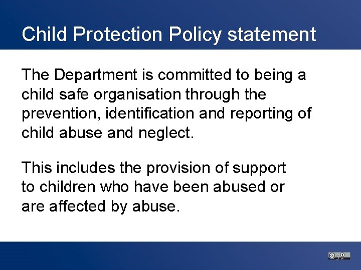 Child Protection Policy statement The Department is committed to being a child safe organisation