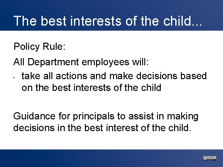The best interests of the child. . . Policy Rule: All Department employees will: