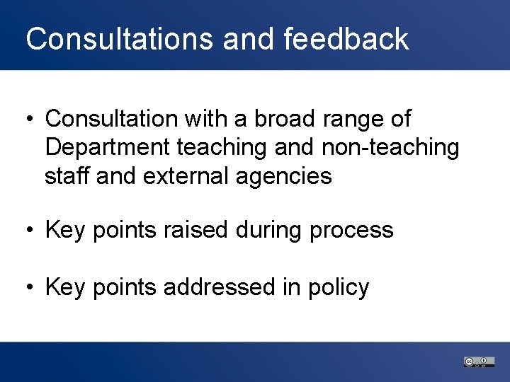 Consultations and feedback • Consultation with a broad range of Department teaching and non-teaching