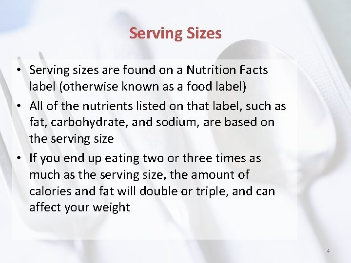 Serving Sizes • Serving sizes are found on a Nutrition Facts label (otherwise known