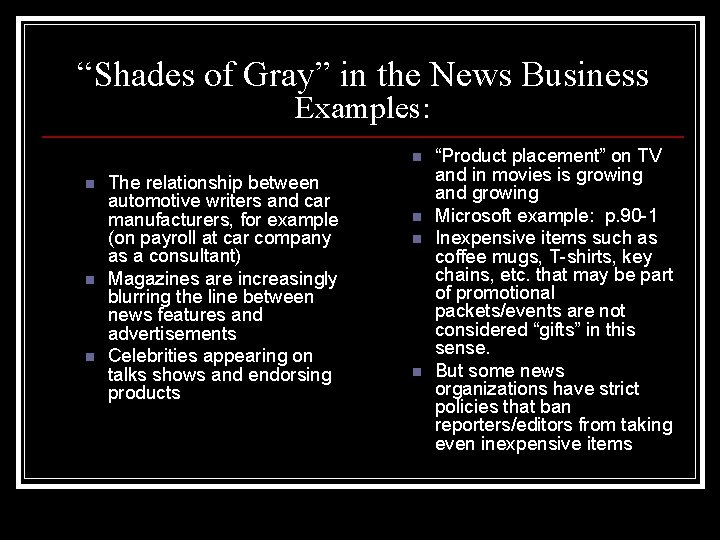 """""""Shades of Gray"""" in the News Business Examples: n n The relationship between automotive"""