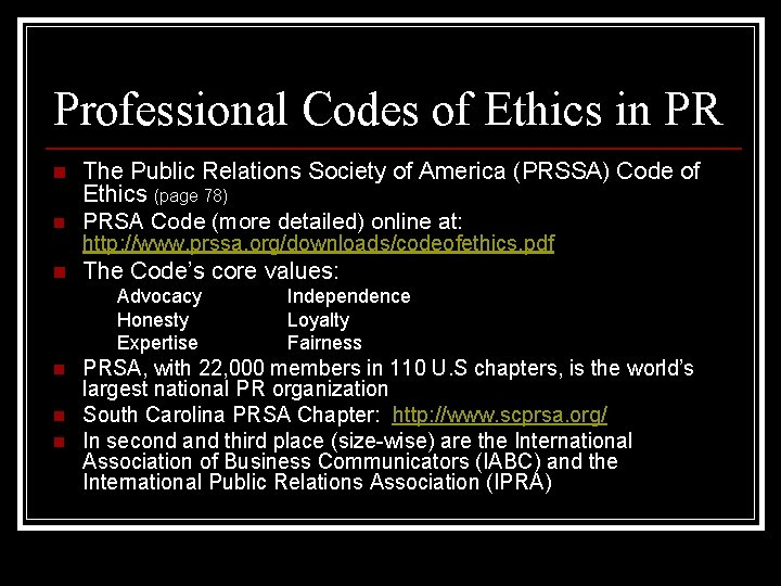 Professional Codes of Ethics in PR n The Public Relations Society of America (PRSSA)