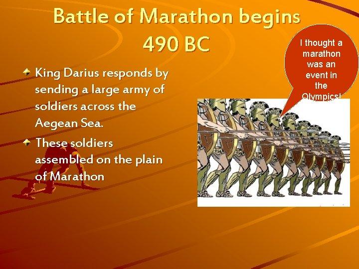 Battle of Marathon begins 490 BC King Darius responds by sending a large army