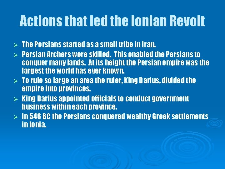 Actions that led the Ionian Revolt Ø Ø Ø The Persians started as a