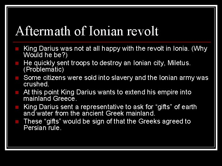 Aftermath of Ionian revolt n n n King Darius was not at all happy