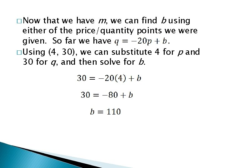 that we have m, we can find b using either of the price/quantity points