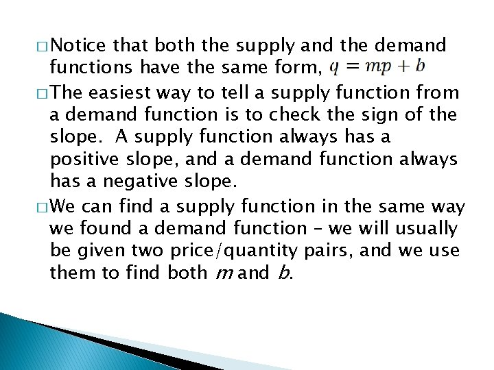 � Notice that both the supply and the demand functions have the same form,