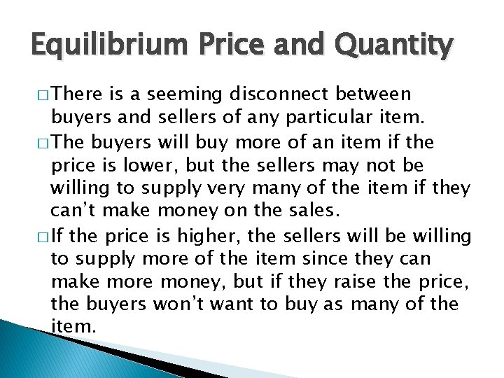Equilibrium Price and Quantity � There is a seeming disconnect between buyers and sellers