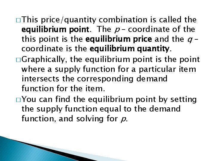 � This price/quantity combination is called the equilibrium point. The p – coordinate of