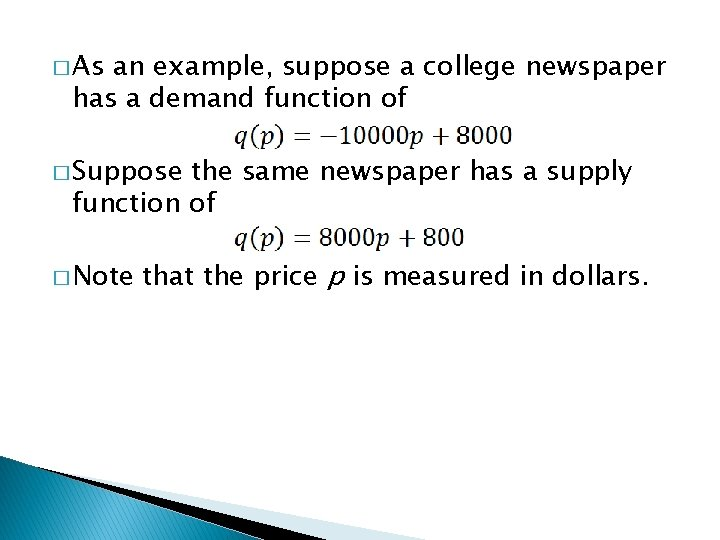 � As an example, suppose a college newspaper has a demand function of �