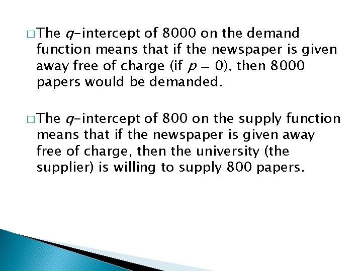 � The q-intercept of 8000 on the demand � The q-intercept of 800 on